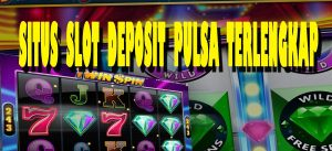 Cara Melakukan Deposit Via Slot Pulsa